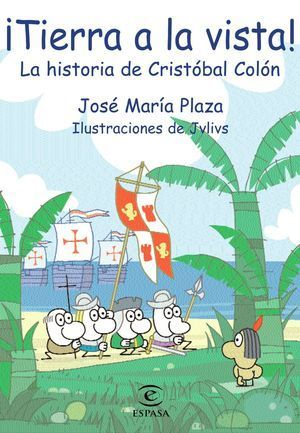 TIERRA A LA VISTA! LA HISTORIA DE CRISTOBAL COLON