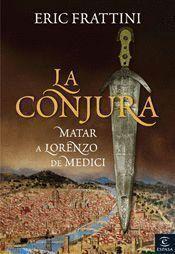 CONJURA, MATAR A LORENZO DE MEDICI