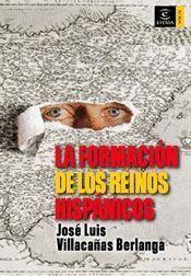 LA FORMACION DE LOS REINOS HISPANICOS