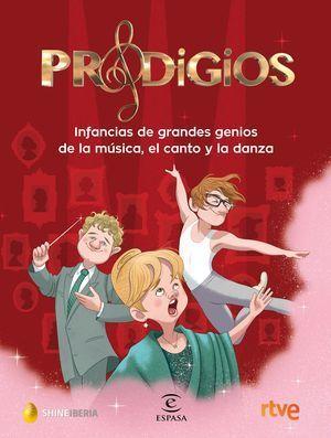 PRODIGIOS. INFANCIAS DE GRANDES GENIOS DE LA MÚSICA, EL CANTO Y LA DANZA