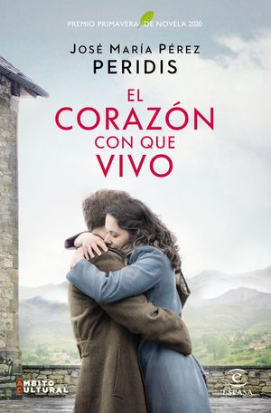 EL CORAZÓN CON QUE VIVO. PREMIO PRIMAVERA DE NOVELA 2020