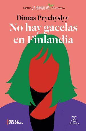 NO HAY GACELAS EN FINLANDIA - PREMIO 25 PRIMAVERAS DE NOVELA