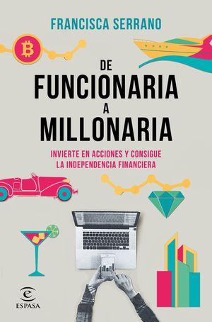 DE FUNCIONARIA A MILLONARIA. INVIERTE EN ACCIONES Y CONSIGUE LA INDEPENDENCIA FI