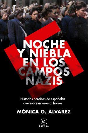 NOCHE Y NIEBLA EN LOS CAMPOS NAZIS. HISTORIAS DE SUPERVIVIENTES ESPAÑOLAS