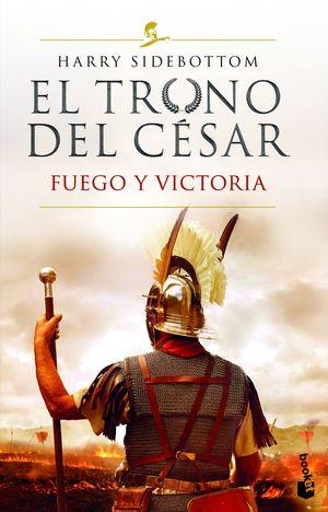 EL TRONO DEL CÉSAR. FUEGO Y VICTORIA