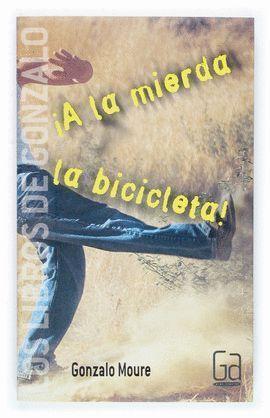 A LA MIERDA LA BICICLETA