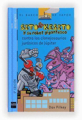 SITO KESITO Y SU ROBOT GIGANTESCO CONTRA LOS CLONEJOSAURIOS