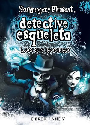 DETECTIVE ESQUELETO 01. LOS SIN ROSTRO
