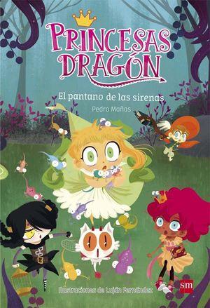 PRINCESAS DRAGÓN 2. EL PANTANO DE LAS SIRENAS