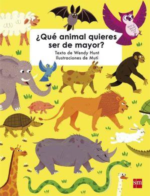 ¨QUE ANIMAL QUIERES SER DE MAYOR?