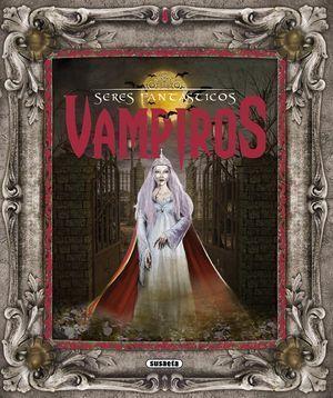 VAMPIROS (SERES FANTASTICOS)