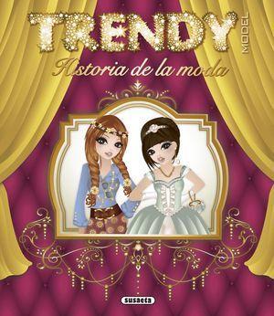TRENDY MODEL:HISTORIA DE LA MODA