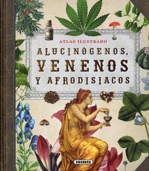 ALUCINOGENOS, VENENOS Y AFRODISIACOS
