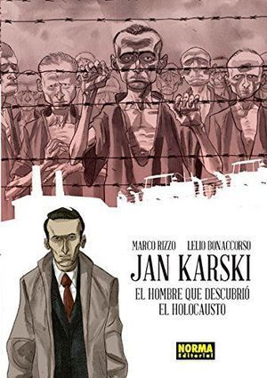 JAN KARSKI. EL HOMBRE QUE DESCUBRIÓ EL HOLOCAUSTO