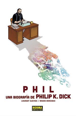 PHIL: UNA BIOGRAFÍA DE PHILIP K. DICK