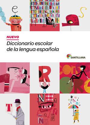 NUEVO DICCIONARIO ESCOLAR DE LA LENGUA ESPAÑOLA SANTILLANA