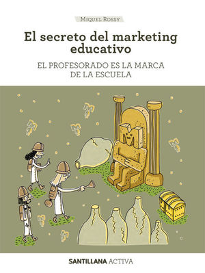 EL SECRETO DEL MARKETING EDUCATIVO