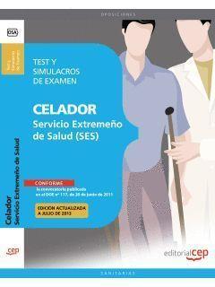 CELADOR SERVICIO EXTREMEÑO DE SALUD TEST Y SIMULACROS 2013 CEP