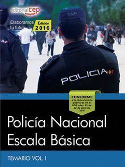 2016 POLICÍA NACIONAL ESCALA BÁSICA. TEMARIO VOL. I.