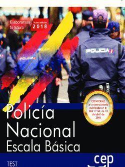 POLICÍA NACIONAL ESCALA BÁSICA 2018. TEST. CEP