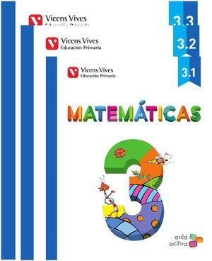 3EP MATEMATICAS 3 (3.1-3.2-3.3) AULA ACTIVA. VICENS VIVES
