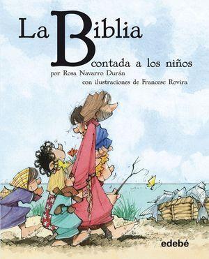 LA BIBLIA CONTADA A LOS NIÑOS POR ROSA NAVARRO DURÁN