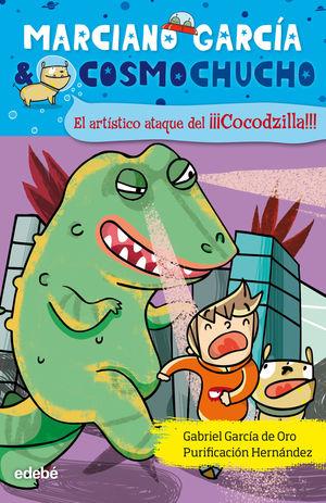 MARCIANO GARCÍA & COSMOCHUCHO 7. EL ARTÍSTICO ATAQUE DEL COCODZILLA
