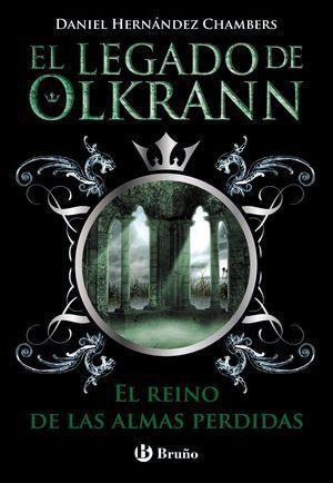EL LEGADO DE OLKRANN 3. EL REINO DE LAS ALMAS PERDIDAS