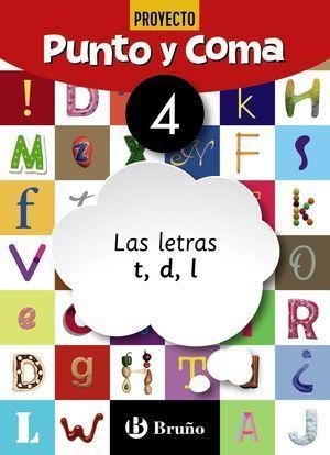 1EP CUADERNO PUNTO Y COMA LENGUA 4 LAS LETRAS T, D, L
