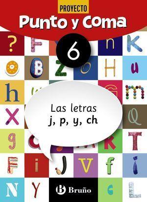 1EP CUADERNO PUNTO Y COMA LENGUA 6 LAS LETRAS J, P, Y, CH