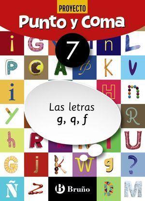 1EP CUADERNO PUNTO Y COMA LENGUA 7 LAS LETRAS G, Q, F