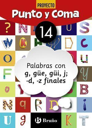 3EP CUADERNO PUNTO Y COMA LENGUA 14 PALABRAS CON G, GÜE, GÜI, J; -D, -Z FINALES