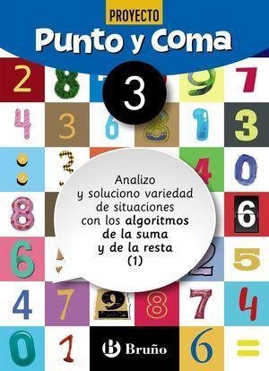 1EP CUADERNO PUNTO Y COMA MATEMÁTICAS 3 ANALIZO Y SOLUCIONO VARIEDAD DE SITUACIONES CON LOS ALGORITMOS DE LA SUMA Y DE LA RESTA (1)