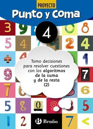 1EP CUADERNO PUNTO Y COMA MATEMÁTICAS 4 TOMO DECISIONES PARA RESOLVER CUESTIONES CON LOS ALGORITMOS DE LA SUMA Y DE LA RESTA (2)