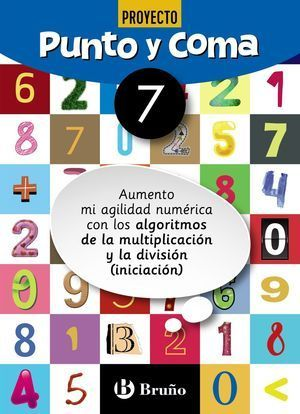 3EP CUADERNOPUNTO Y COMA MATEMÁTICAS 7 AUMENTO MI AGILIDAD NUMÉRICA CON LOS ALGORITMOS DE LA MULTIPLICACIÓN Y LA DIVISIÓN (INICIACIÓN)