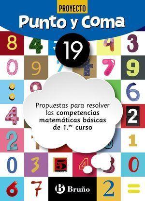 1EP CUADERNO PUNTO Y COMA MATEMÁTICAS 19 PROPUESTAS PARA RESOLVER LAS COMPETENCIAS MATEMÁTICAS BÁSICAS DE 1.ER CURSO