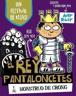 EL REY PANTALONCETES Y EL MONSTRUO DE CRONG