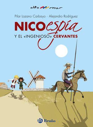 NICO, ESPÍA, Y EL INGEIOSO CERVANTES