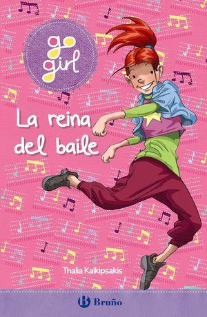 GO GIRL 4.  LA REINA DEL BAILE