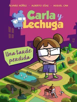 CARLA Y LECHUGA 02. UNA TARDE PERDIDA