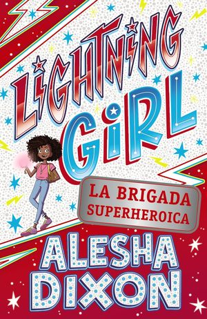 LIGHTNING GIRL 2. LA BRIGADA SUPERHEROICA