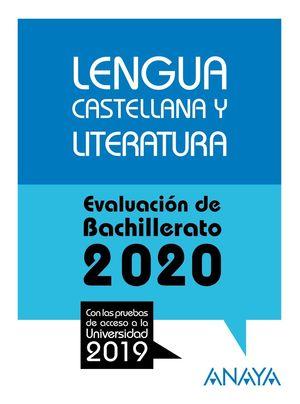 LENGUA CASTELLANA Y LITERATURA. EVALUACION BACHILLERATO 2020