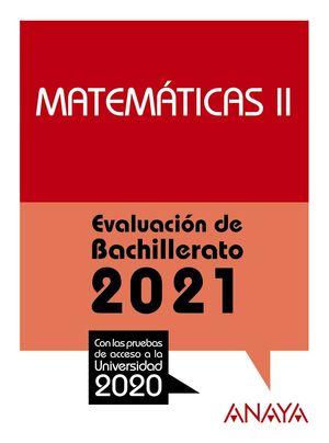 2021 MATEMÁTICAS II EVALUACIÓN DE BACHILLERATO