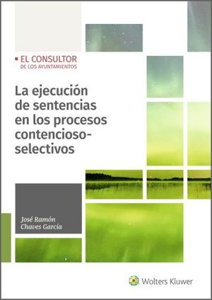 LA EJECUCIÓN DE SENTENCIAS EN LOS PROCESOS CONTENCIOSO-SELECTIVOS