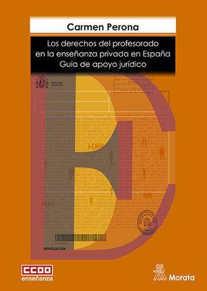 LOS DERECHOS DEL PROFESORADO EN LA ENSEÑANZA PRIVADA EN ESPAÑA. GUÍA DE APOYO JU