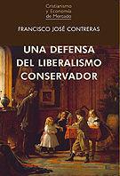 UNA DEFENSA DEL LIBERALISMO CONSERVADOR