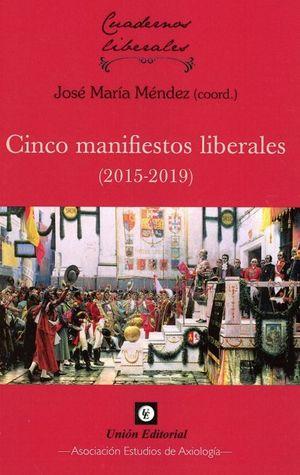 CINCO MANIFIESTOS LIBERALES ( 2015-2019 )