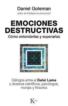 EMOCIONES DESTRUCTIVAS: COMO ENTENDERLAS Y SUPERARLAS