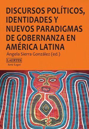 DISCURSOS POLÍTICOS,IDENTIDADES Y NUEVOS PARADIGMAS DE GOBERNANZA EN AMÉRICA LAT