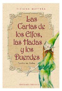 LAS CARTAS DE LOS ELFOS, LAS HADAS Y LOS DUENDES + BARAJA
